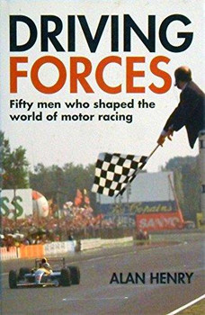 Driving Forces - Fifty men who shaped the world of motor racing