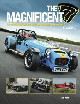 Magnificent 7: The Enthusiasts Guide to All Models of Lotus and Caterham