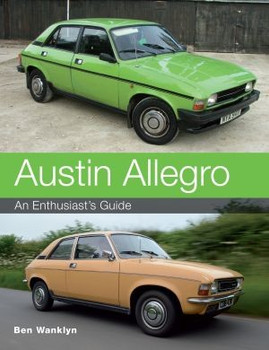 Austin Allegro: An Enthusiasts Guide