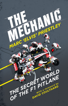 The Mechanic The Secret World of the F1 Pitlane