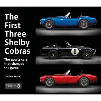 The First Three Shelby Cobras: The Sports Cars That Changed the Game