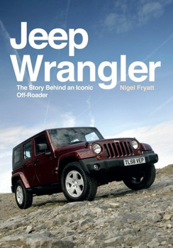 Jeep Wrangler - The Story Behind an Iconic Off-Roader