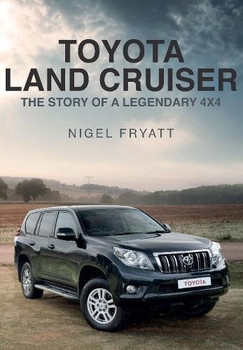 Toyota Land Cruiser - The Story of a Legendary 4x4