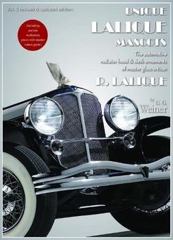 Unique Lalique Mascots Volume 2 - The automotive radiator hood & desk ornaments of master glass artisan R. Lalique