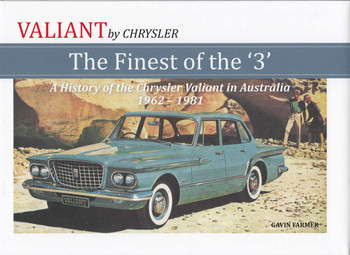 Valiant by Chrysler - The Finest of the 3 - A History of The Chrysler Valiant in Australia 1962-1981 (9780980522976)