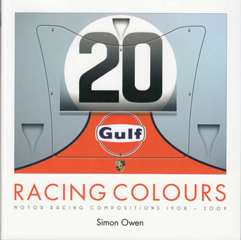 Racing Colours - Motor Racing Compositions 1908 - 2009 (paperback) (9781787111943)