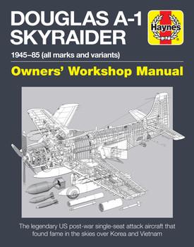 Douglas A-1 Skyraider 1945 - 85 Owners Workshop Manual