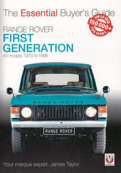 Range Rover - First Generation models 1970 to 1996 - The Essential Buyer's Guide