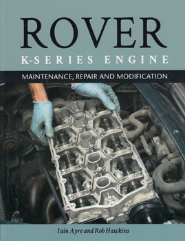 Rover K-Series Engine (Maintenance, Repair & Modification) (9781785003936)