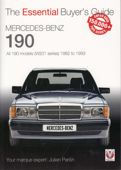 Mercedes-Benz 190 – All 190 models (W201 series) 1982 to 1993 - The Essential Buyer's Guide (9781845849276)