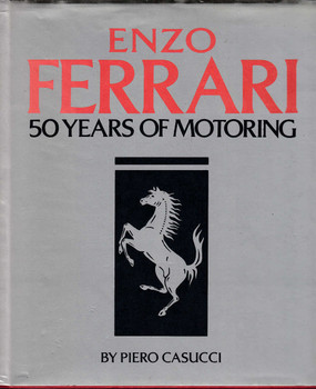 Enzo Ferrari: 50 Years of Motoring by Piero Casucci