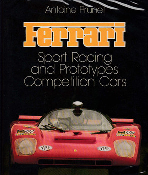 Ferrari - Sports Racing and Prototypes Competition Cars by Antoine Prunet (Hardcover, 1 May 1988)