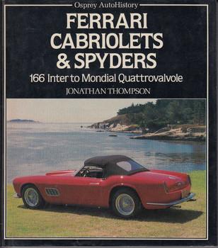 Ferrari Cabriolets & Spyders - 166 inter to Mondial Quattrovalvole -J. Thompson Hardcover 1985