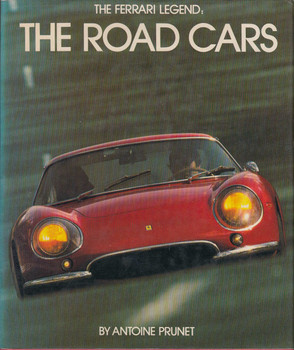 The Ferrari Legend: The Road Cars (15 Oct 1980 by Antoine Prunet, hardcover)