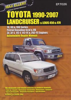 Toyota Land Cruiser & Lexus 450, 470 70, 80, 100 Series 6 Cyl & V8 1990 - 2007 Workshop Manual