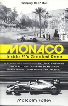 Monaco - Inside F1's Greatest Race (Malcolm Folley)