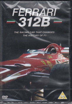 Ferrari 312B The Racing Car That Changed the History of F1
