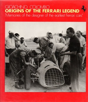 Origins of the Ferrari Legend - Memories of the Earliest Ferrari Cars