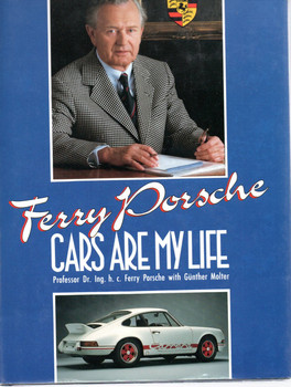 Ferry Porsche: Cars are My Life (Hardcover by Ferry Porsche)