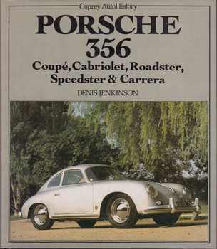 Porsche 356: Coupe, Cabriolet, Roadster, Speedster & Carrera (Osprey, by Denis Jenkinson)