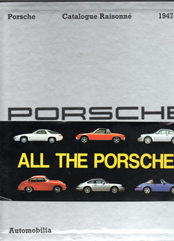 Porsche Catalogue Raisonne 1947 - 1993 by Pasini Stefano