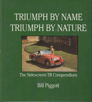 Triumph By Name Triumph By Nature - The Sidescreen TR Compendium (