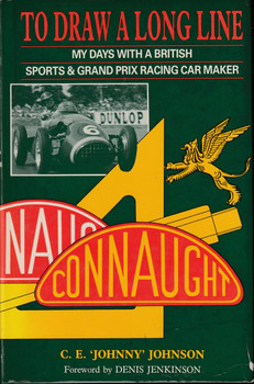 To Draw A Long Line - My Days With A British Sports & Grand Prix Racing Car Maker