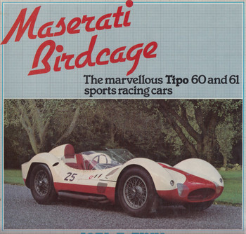 Maserati Birdcage - The Marvellous Tipo 60 And 61 Sports Racing Cars