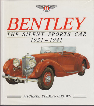 Bentley The Silent Sports Car 1931 - 1941