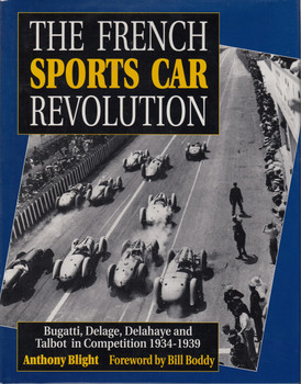 The French Sports Car Revolution - Bugatti, Delage, Delahaye And Talbot In Competition 1934-1939