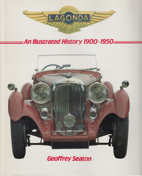 Lagonda An Illustrated History 1900-1950 (Geoffrey Seaton)