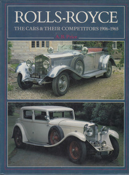 Rolls-Royce The Cars & Their Competitors 1906-1965