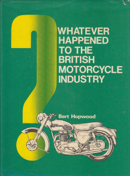 Whatever Happened To The British Motorcycle Industry (Hardcover) (9780854292417)