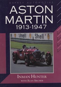 Aston Martin 1913 - 1947 (Inman Hunter with Alan Archer)
