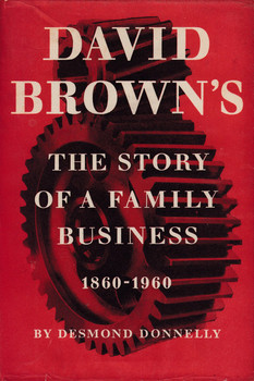 David Brown's The Story Of A Family Business 1860-1960