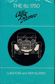 The 6c 1750 Alfa Romeo (Luigi Fusi and Roy Slater)