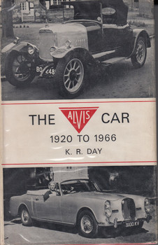The Alvis Car 1920 to 1966 - 1st Edition, 1966 (K. R. Day)