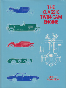 The Classic Twin-Cam Engine (Griffith Borgeson)