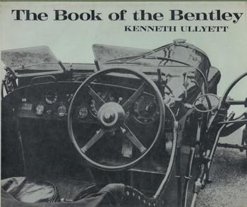 The Book of the Bentley (Kenneth Ullyett)