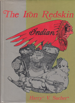 The Iron Redskin - 1984 Reprint (Harry V Sucher)