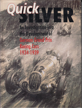 Quicksilver - An Investigation into the Development of German Grand Prix Racing Cars 1934-1939