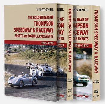 The Golden Days of Thompson Speedway & Raceway Sports and Fomula Car Events 1945 - 1977 (Terry O'Neil)