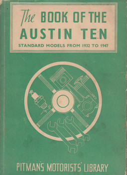 The Book of The Austin Ten Standard Models from 1932 to 1947 - Pitman's Library
