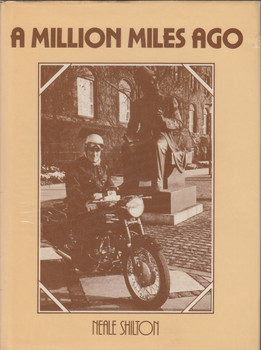 A Million Miles Ago (A Foulis motorcycling book, 1982 by Neale Shilton)