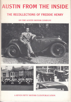 Austin From The Inside - The Recollections of Freddie Henry On The Austin Motor Company