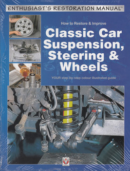 How to Restore & Improve Classic Car Suspension, Steering & Wheels