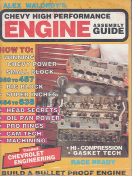 Alex Walordy's Chevy High Performance Engine Assembly Guide by Alex Walordy