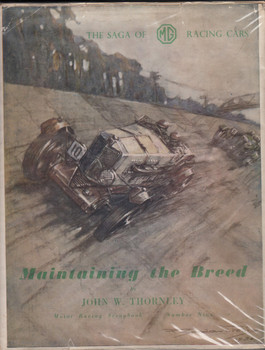 Maintaining the breed: The saga of MG racing cars (1951 by John William Thornley)