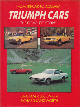 From Tri-Car to Acclaim Triumph Cars: The Complete Story (Marques & models) (Hardcover by Graham Robson & Richard M. Langworth)