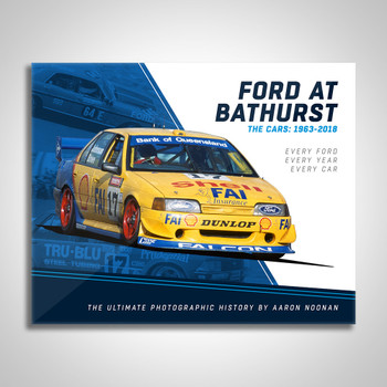 Ford At Bathurst - The Cars 1963 - 2018 (Aaron Noonan)